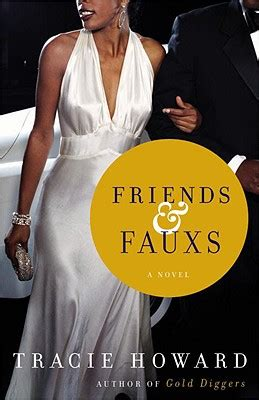 Friends Fauxs A Novel friends fauxs a novel by tracie howard