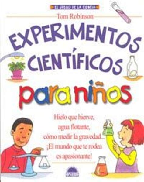 libro el experimento esto experimentos cient 237 ficos para ni 241 os experimentos art 237 culos y libros