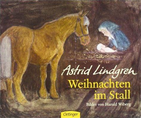 astrid lindgren weihnachten im stall 1000 ideas about astrid lindgren b 252 cher on