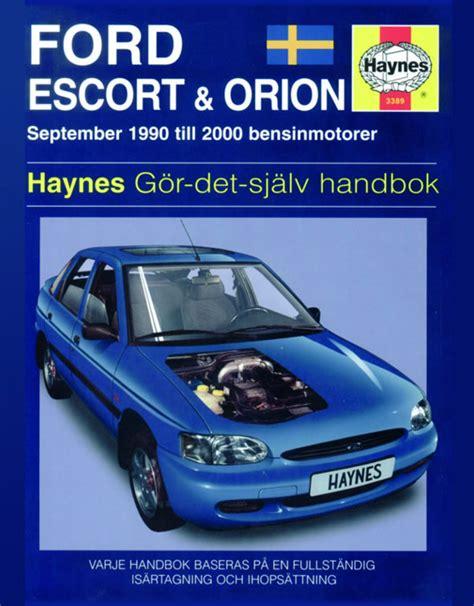 ford escort orion petrol sept 90 00 h to x haynes publishing ford escort orion 90 00 motorboken se