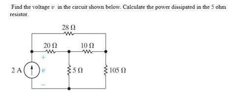 how to calculate resistor power dissipation find the voltage v in the circuit shown below cal chegg
