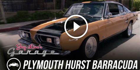 Honda Garage Plymouth by 1967 Plymouth Barracuda Hurst At Leno S Garage To