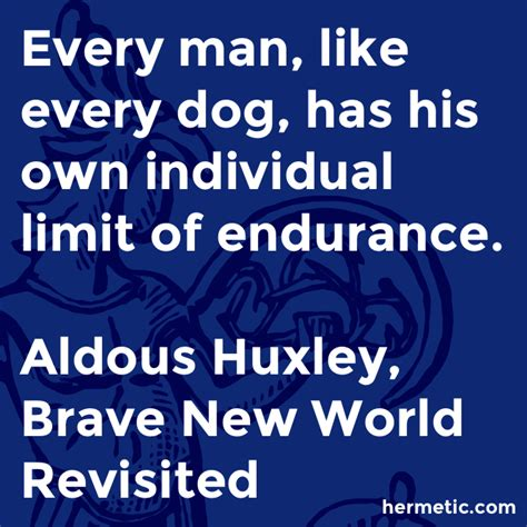 brave new world everymans 1841593591 every man like every dog has his own individual limit of endurance the hermetic library blog