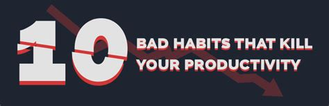 infographic 10 bad habits that kill your productivity