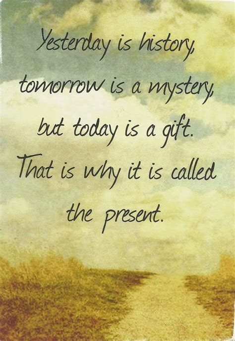 today is a gift inspirational quote inspirational a a