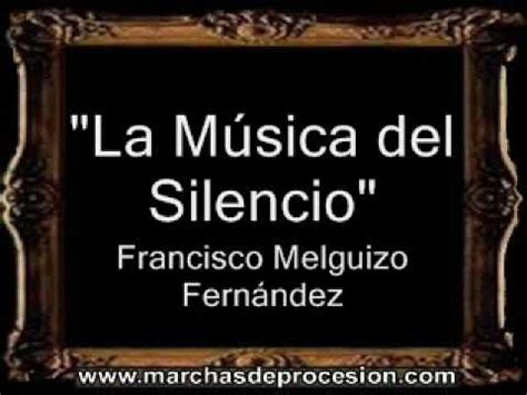 la msica del silencio la m 250 sica del silencio francisco de sales melguizo fern 225 ndez bm viyoutube