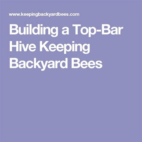backyardhive new dvd alternative beekeeping using the top 1000 ideas about top bar hive on beekeeping