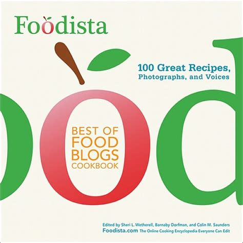 Best Giveaway Blogs - giveaway cookbook quot foodista best of food blogs quot ends 3 26 12 eating richly