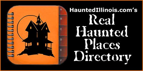 real haunted houses in illinois directory of real haunted places in illinois