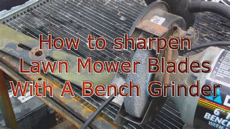 sharpen mower blade bench grinder how to sharpen lawn mower blades with a bench grinder