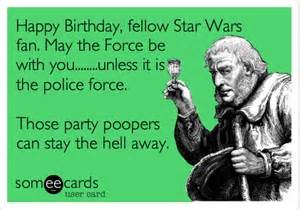 free birthday ecard happy birthday fellow wars fan may the be with you