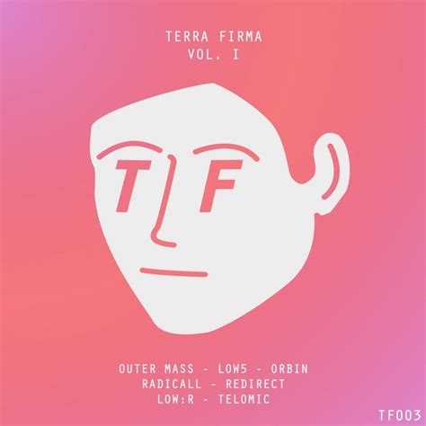 low volume 4 outer terra firma vol 1 by outer mass telomic low5 orbin redirect radicall low r on mp3 wav flac