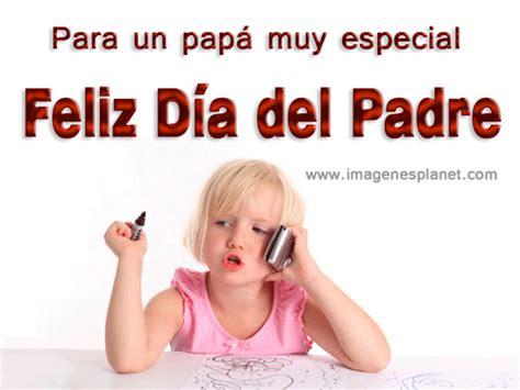 imagenes con frases x el dia del padre imagenes animadas con frases para el dia del padre dia