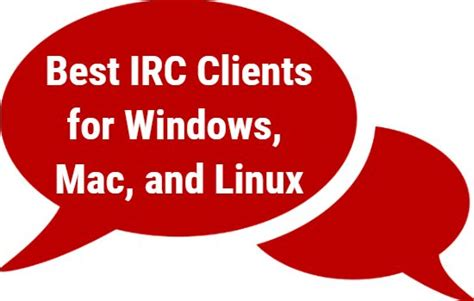 best irc client 8 best irc clients for windows mac and linux appginger