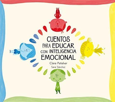 libro cuentos para educar nios cuentos para la educaci 243 n emocional infantil bienestar infantil salud v 237 deos y