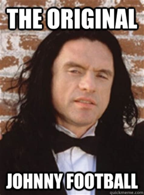 Johnny Football Meme - the original johnny football condescending tommy wiseau