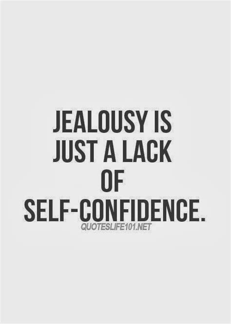 Jealousy Quotes Jealousy Is Just A Lack Of Self Confidence God Is