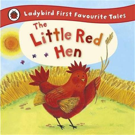 first favourite tales little 072149739x the little red hen ladybird first favourite tales ronne randall 9781409309581
