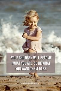 motivational quote your children will become what you are