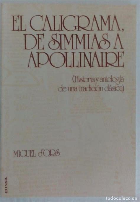 libro des troubadours apollinaire el caligrama de simmias a apollinaire histori comprar libros de poes 237 a en todocoleccion
