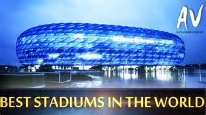 most in the world the most beautiful stadiums in the world youtube