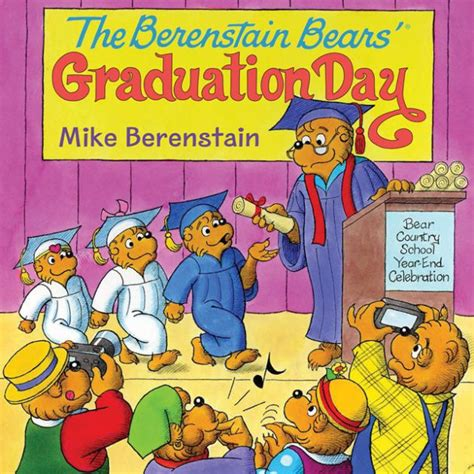 The Berenstain Bears Graduation Day By Mike Berenstain