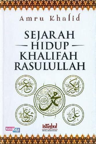 Biografi Khalifah Rasulullah bukukita sejarah hidup khalifah rasulullah