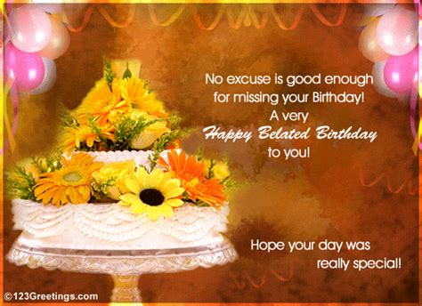 Happy Birthday Late Wishes Quotes Belated Birthday Wishes Come Late Better Than Never