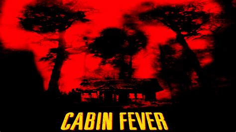 cabin fever fever cabin fever 2002 review