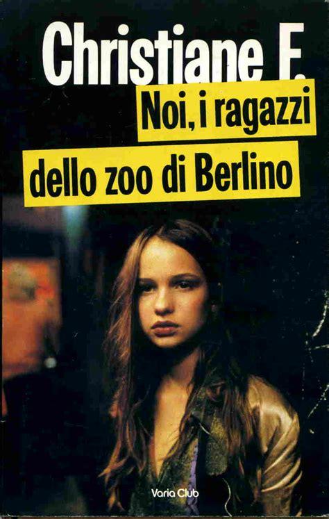 libreria italiana berlino noi i ragazzi dello zoo di berlino christiane f 827