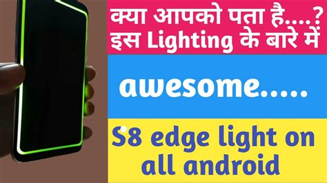 samsung s8 edge lighting edge lighting for all android s8 edge lighting
