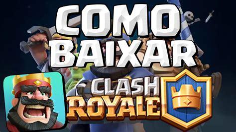 baixar clash royale para nokia como baixar clash royale ios youtube