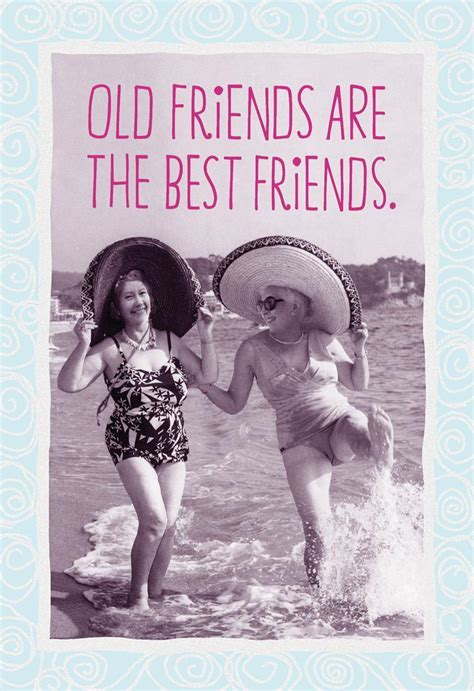 Old Friends Are the Best Friends Funny Birthday Card