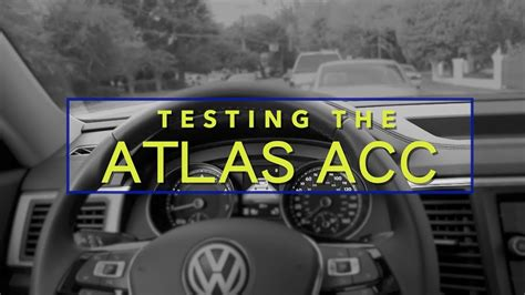 acc adaptive cruise control review   vw atlas setechnology traffic test hwy