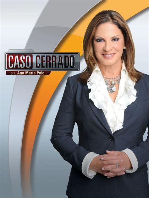 caso cerrado caso cerrado cast and characters tv guide
