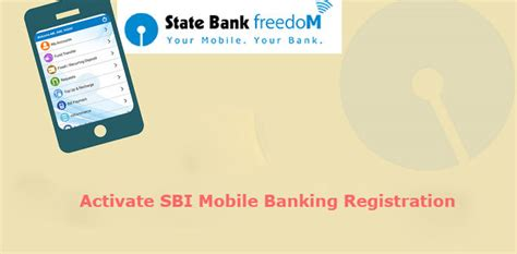 mobile banking registration how to activate sbi mobile banking sbi freedom