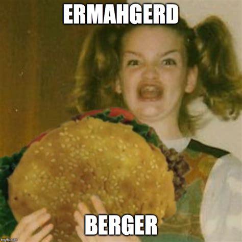 Ermahgerd Know Your Meme - ermahgerdburger ermahgerd know your meme