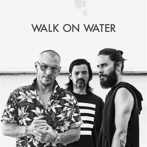 Is Walk On thirty seconds to mars walk on water lyrics genius lyrics