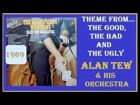 theme music good bad ugly alan tew his orchestra theme from the good the bad