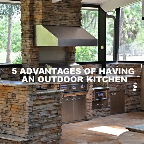 the benefits of a divine outdoor kitchen for your home 5 advantages of having an outdoor kitchen premier