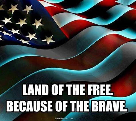 land of the free because of the brave pictures photos