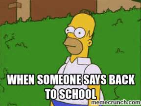 Back To College Meme - when someone says back to school