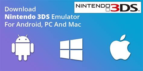 3ds roms for android nintendo 3ds emulator for android pc windows mac