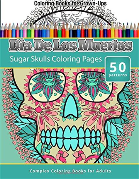 Pdf Dia Los Muertos Coloring Grown Ups by Books Shopswell