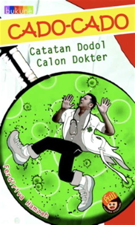 Novel Calon Dokter 3 read cado cado catatan dodol calon dokter 2008 free readonlinenovel free