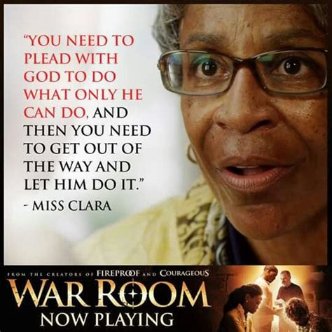war room quotes let god do his work amen i miss clara warroom favorite christian