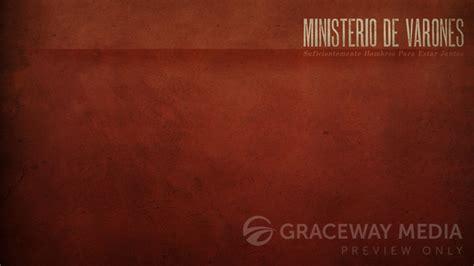 ministerio de varones ministerio de varones graceway media