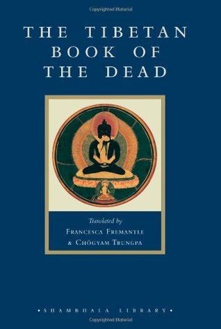 the tibetan book of tibetan book of the dead quotes quotesgram