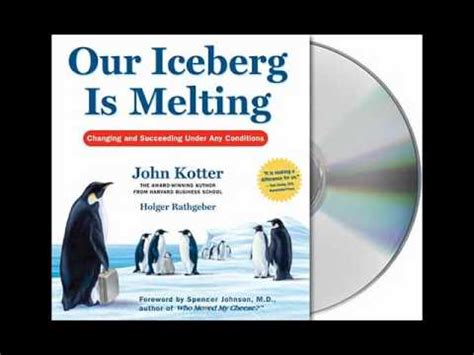 kotter our iceberg is melting video our iceberg is melting by john kotter audiobook excerpt
