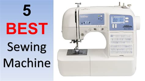 Top 5 Best Sewing Machine Reviews Of 2015 2016 Must Best Machines Review